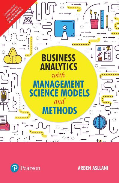 Business Analytics with Management Science Models and Methods First Edition