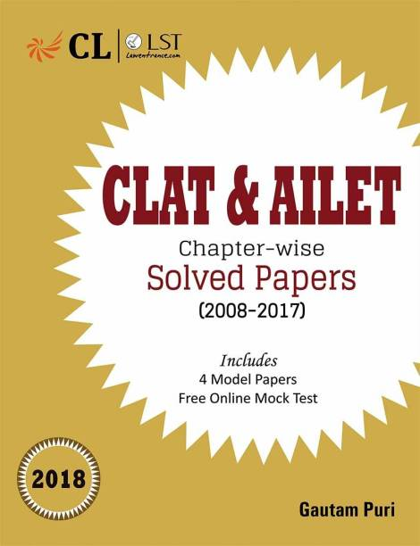 CLAT & AILET Chapter - wise Solved Papers (2008 - 2017) - Includes 4 Model Papers and Online Mock Test Fifth Edition