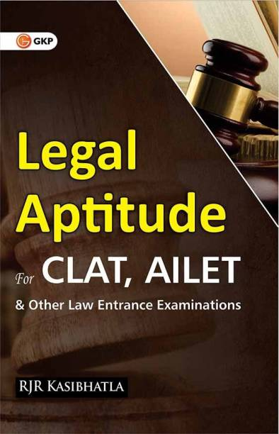 Legal Aptitude for CLAT, AILET & Other Law Entrance Examinations First Edition