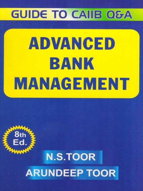 GUIDE TO CAIIB Q & A ADVANCED BANK MANEGMENT 8TH EDITION 2017 BY N.S. TOOR