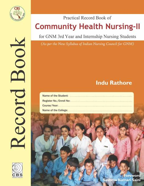 Practical Record of Community Health Nursing –II: for GNM 3rd Year and Internship Nursing Students