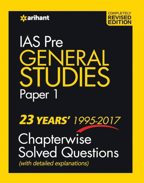 24 Years' Chapterwise Solved Questions IAS Pre General Studies Paper I - 23 Years 1995 - 2017 Chapterwise Solved Questions with Detailed Explanations