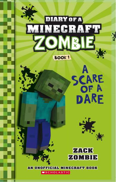 Diary of a Minecraft Zombie#01: a Scare of a Dare - An Unofficial Minecraft Book