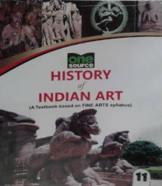 History of Indian Art - A Textbook based on Fine Arts Syllabus (Class - 11)