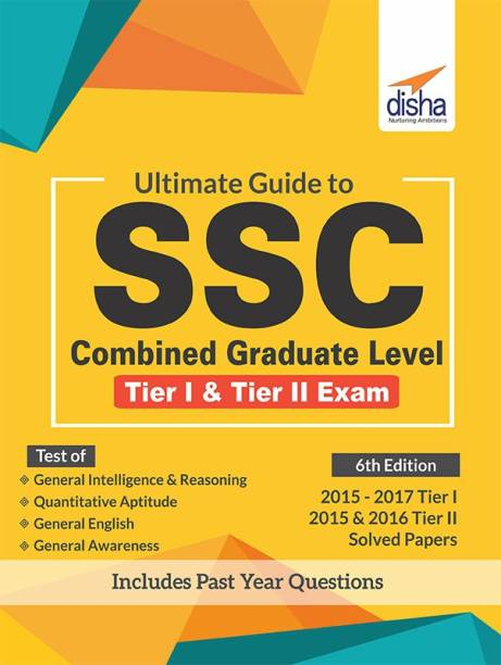 Ultimate Guide to SSC Combined Graduate Level - CGL (Tier I & Tier II) Exam 6th Edition - Includes Past Year Questions Sixth Edition