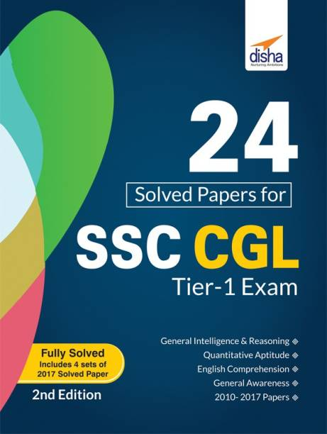 24 Solved Papers (2010-17) for SSC CGL Tier I Exam 2nd Edition - Includes Fully Solved 4 Sets of 2017 Solved Paper Second Edition