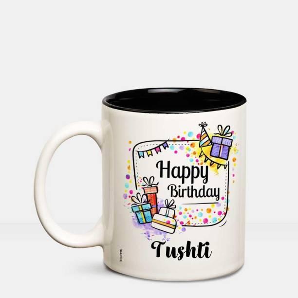 HUPPME Happy Birthday Tushti Inner Black coffee name mug Ceramic Coffee Mug