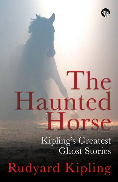 The Haunted Horse - Kipling's Greatest Ghost Stories