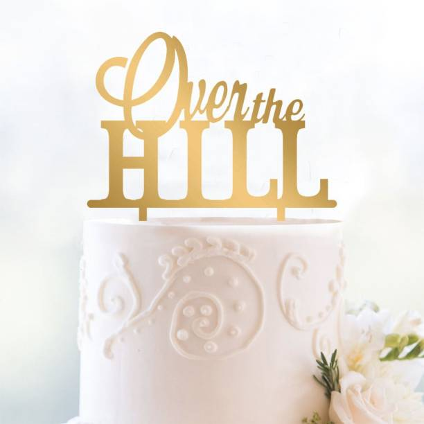 Engrave Over The Hill Funny Birthday Cake Topper