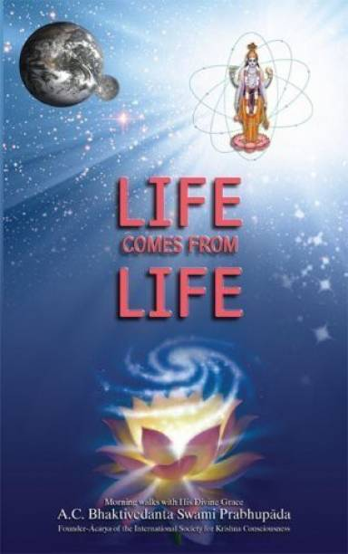 Life Comes From Life by Swami Prabhupada