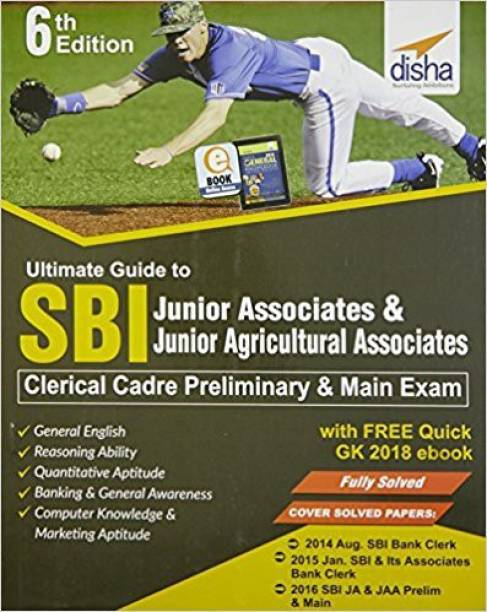 Ultimate Guide to SBI Junior Associates & Jr. Agricultural Associates Clerical Cadre Preliminary & Main Exam with Free Quick GK 2018 ebook - Preliminary & Main Exam Sixth Edition