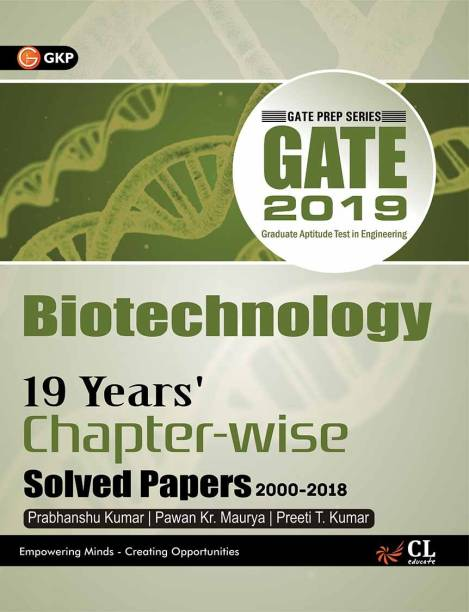 GATE Biotechnology - 19 Year's Chapter - Wise Solved Papers (2000 - 2018) 2019 Second Edition