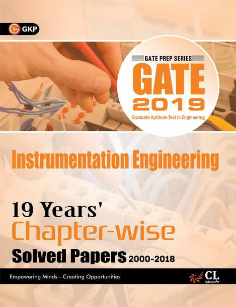 GATE Instrumentation Engineering - 19 Year's Chapter - Wise Solved Papers (2000 - 2018) 2019 Second Edition