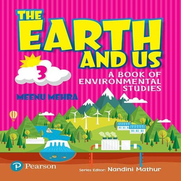 The Earth and Us: EVS book by Pearson for Class 3
