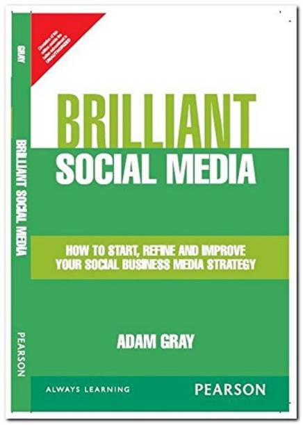 Brilliant Social Media : How to start, refine and improve your social business media strategy