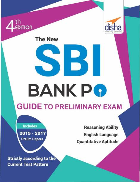 The New SBI Bank PO Guide to Preliminary Exam with 2017 - 2015 Solved Paper 4th Edition