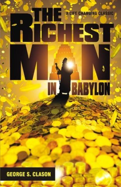 The Richest Man in Babylon - Discover The Universal Laws Of Financial Abundance