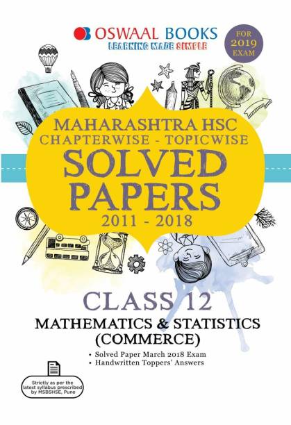 Oswaal Maharashtra HSC Chapter wise Solved Papers for Class 12 Maths and Stats Comm.(For 2019 Exam)