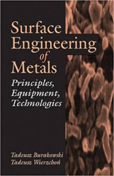 Surface Engineering Of Metals : Principles Equipment