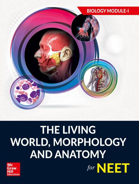 The Living World -Morphology and Anatomy for NEET - Biology Module I