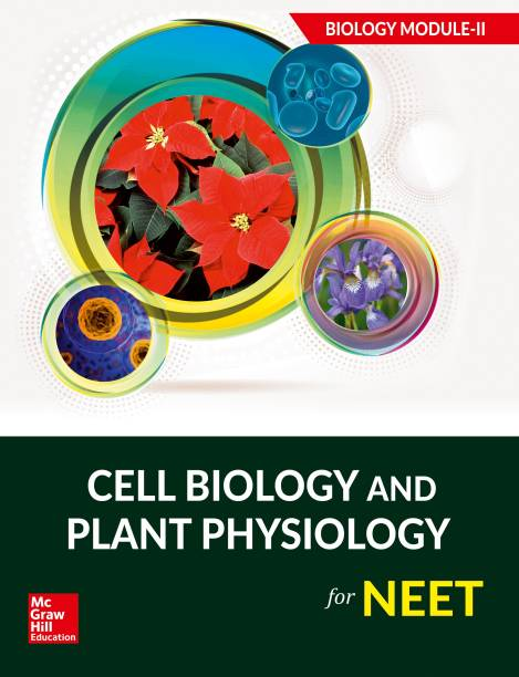 Cell Biology and Plant Physiology for NEET - Biology Module II