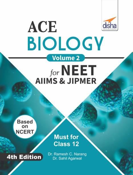 ACE Biology Vol. 2 for NEET, AIIMS & JIPMER (Class 12) 4th Edition