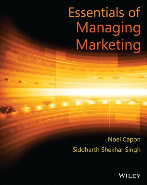 Essentials of Managing Marketing First Edition