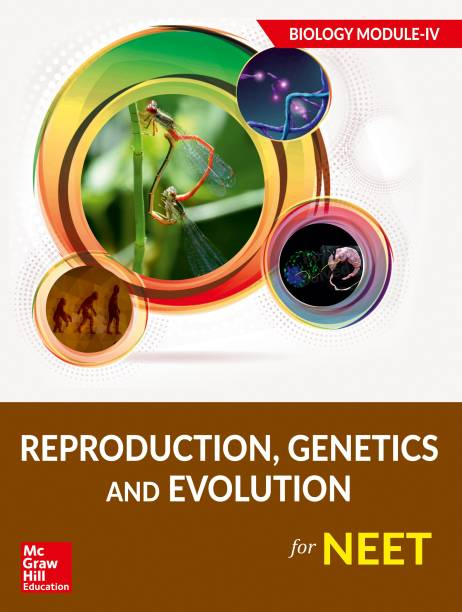 Reproduction, Genetics, and Evolution for NEET - Biology Module IV