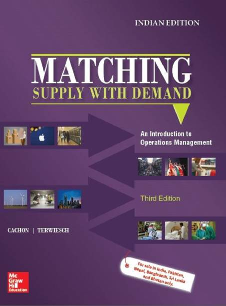 Matching Supply with Demand, An Introduction to Operations Management