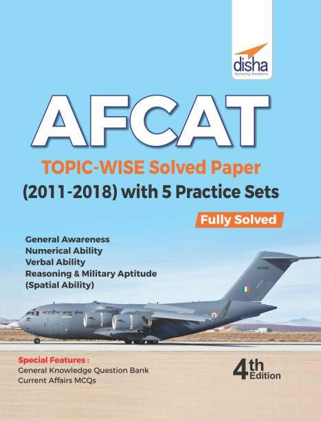 AFCAT Topic-wise Solved Papers (2011-18) with 5 Practice Sets 4th Edition