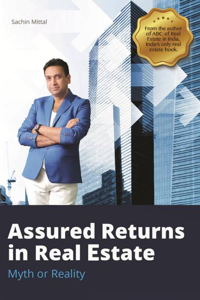 Assured Returns in Real Estate - Myth or Reality
