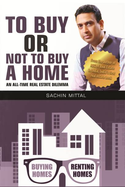 To Buy or Not to Buy a Home - An all Time Real Estate Dilemma