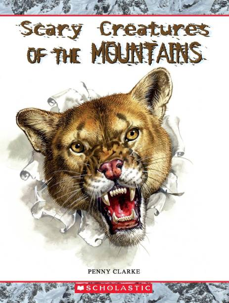 Scary Creatures of the Mountains