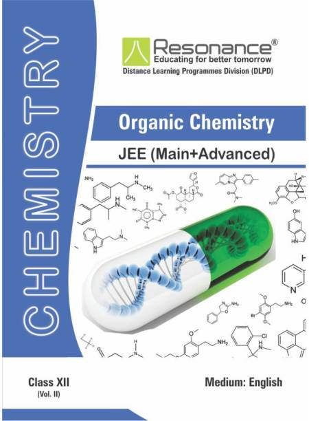 Organic Chemistry Vol-II (Chemistry Module) For JEE Main Advanced (Class XII)
