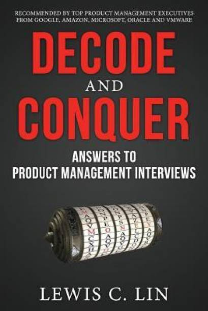 Decode and Conquer - Answers to Product Management Interviews