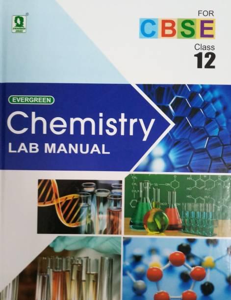 EVERGREEN CHEMISTRY LAB MANUAL CLASS-12 (CBSE)