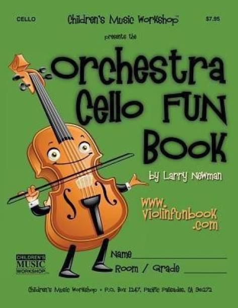 The Orchestra Cello Fun Book