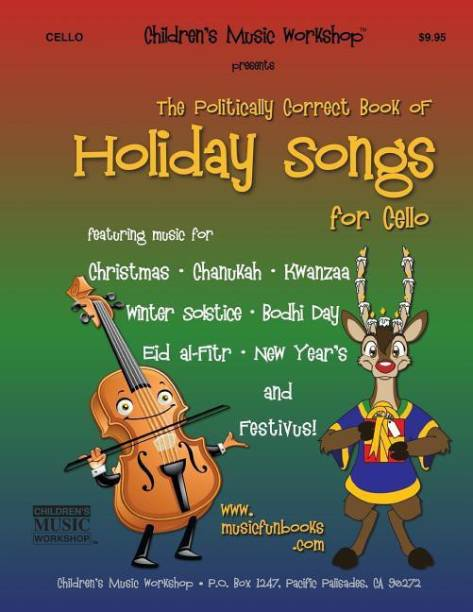 The Politically Correct Book of Holiday Songs for Cello