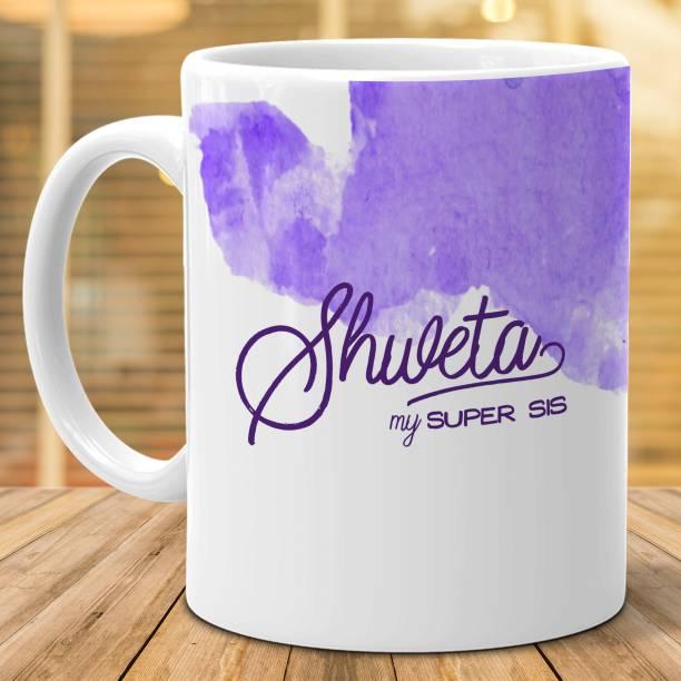 "HOT MUGGS ""Shweta"" - My Super Sis Ceramic Coffee Mug"