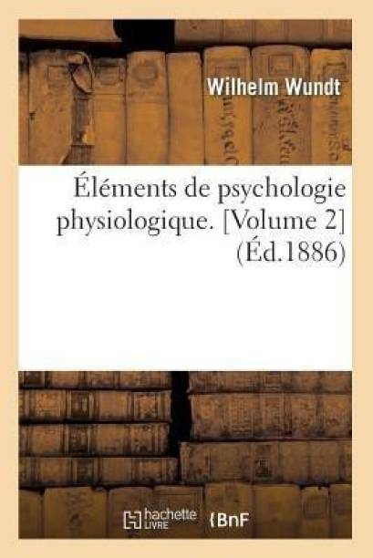 Elements de Psychologie Physiologique. [Volume 2] (Ed.1886)