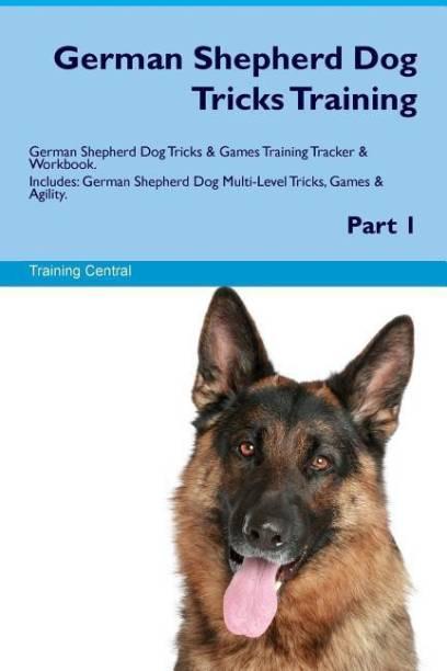 German Shepherd Dog Tricks Training German Shepherd Dog Tricks & Games Training Tracker & Workbook. Includes