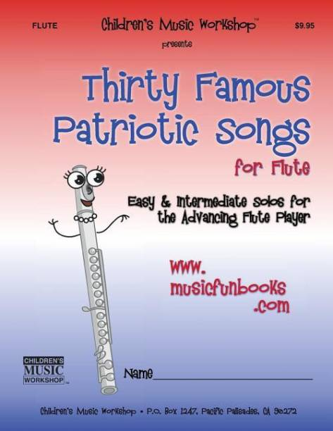 Thirty Famous Patriotic Songs for Flute