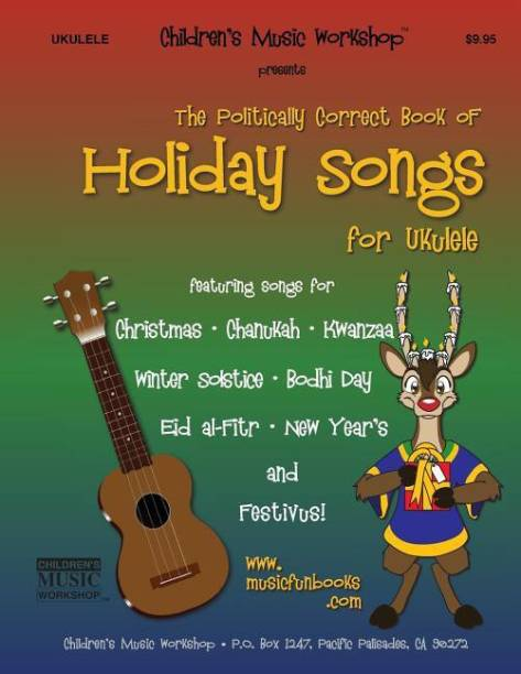 The Politically Correct Book of Holiday Songs for Ukulele