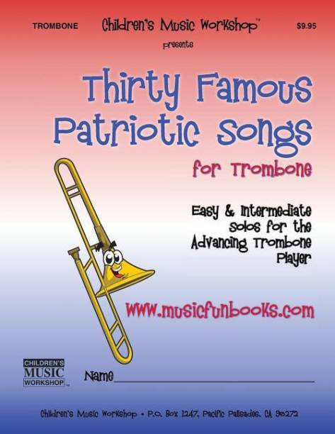 Thirty Famous Patriotic Songs for Trombone