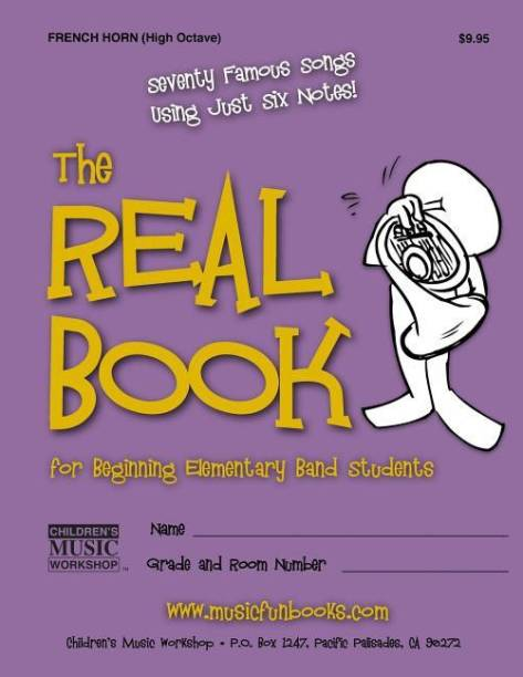 The Real Book for Beginning Elementary Band Students (French Horn - High Octave)