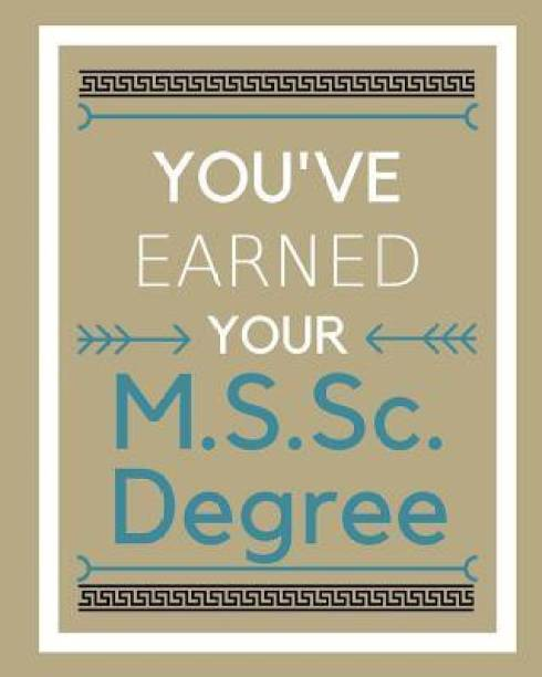 You've earned your M.S.Sc. Degree