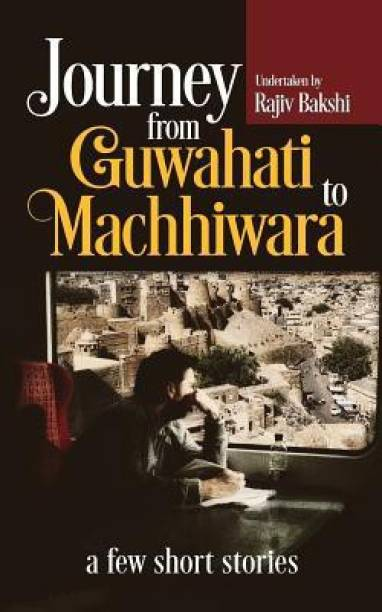 Journey from Guwahati to Machhiwara