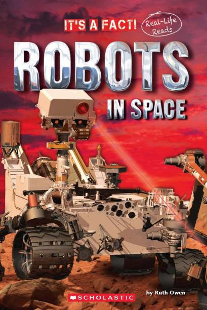 It's a Fact! - Robots in Space - Real - Life Reads