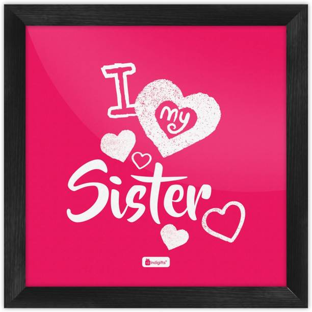 Gifts for Sister, Raksha Bandhan Gift, Happy Birthday Gift for Sister, Rakhi Gift, Poster with Frame_S-PSFSWBK01SQ06-SIS16017 Paper Print