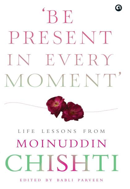 BE PRESENT IN EVER MOMENT